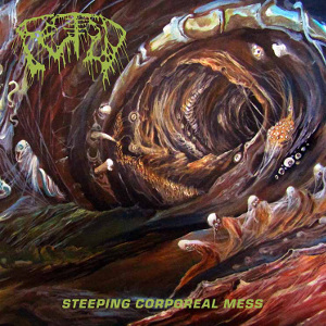 Fetid - Steeping Corporeal Mess (2019)