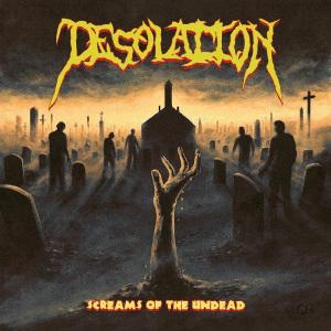 Desolation - Screams of the Undead (2019)